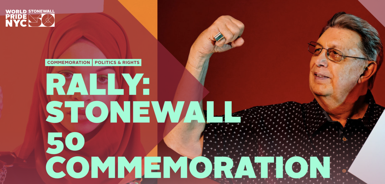 Pride Rally: Stonewall 50 Commemoration   June 28, 2019 — 6-9PM   I want to go, Nick!