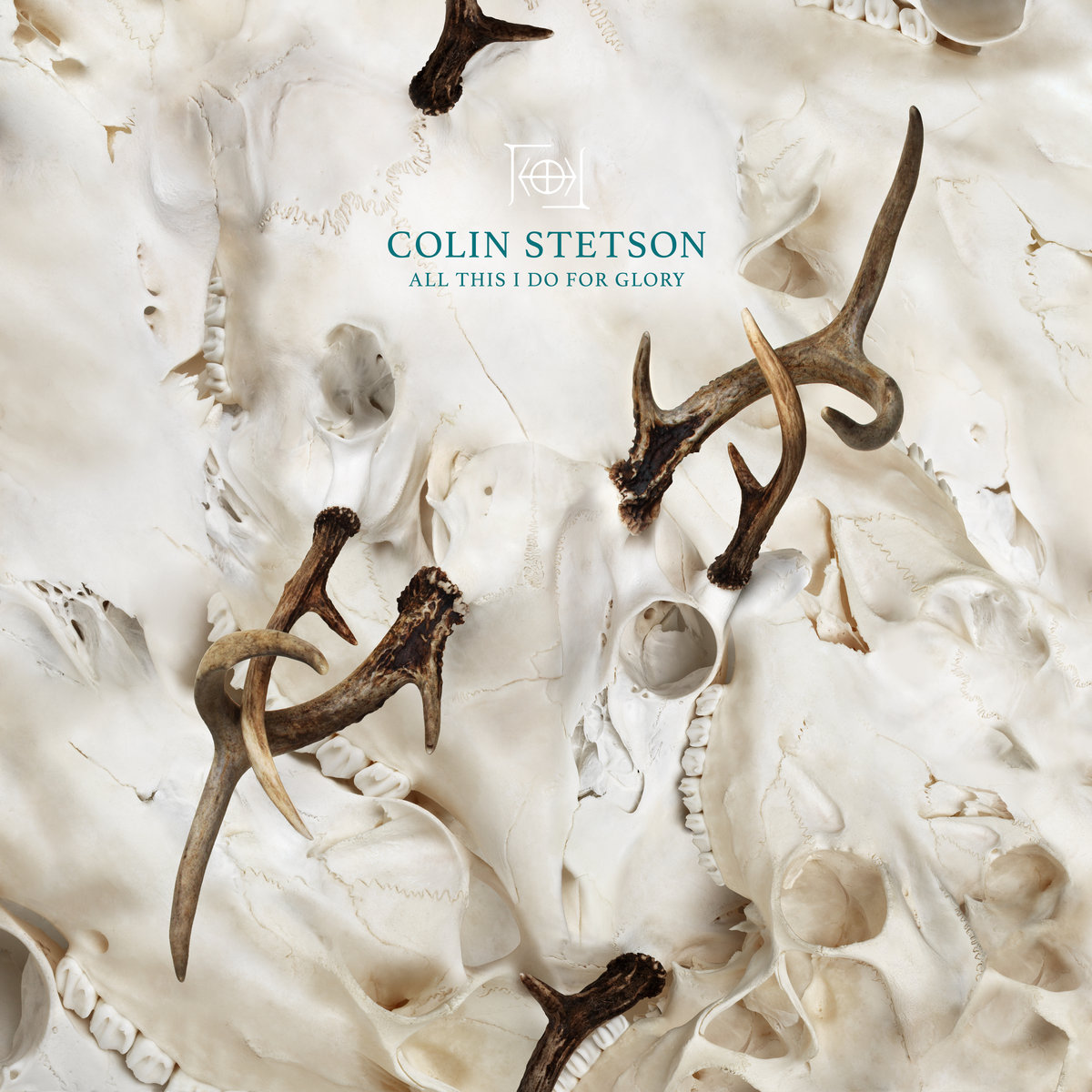 Colin Stetson   All This I Do For Glory   2017