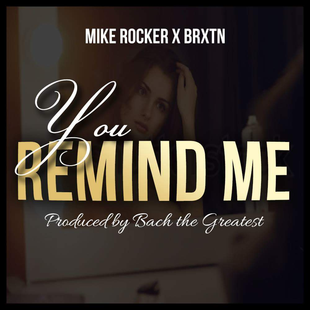 You Remind Me by Mike Rocker featuring BRXTN