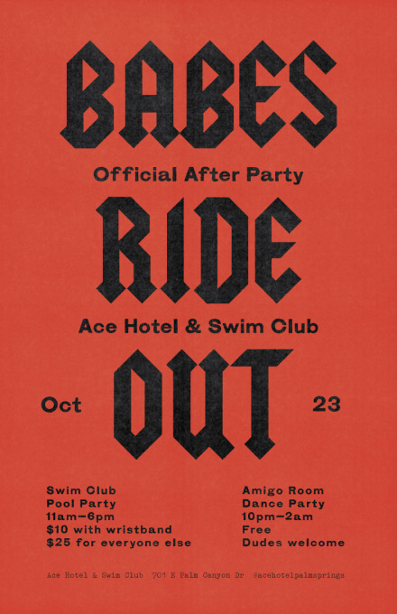 Swim Club Pool - 11am to 5pm  DJ Aubrey Henderson   Free to Swim Club Members and hotel guests. Use your rider's wristband to get a $10 pass to the Swim Club Pool the day of the party.     The Amigo Room - 9pm to 1am  Dirty Dave  (dublab)    Free. 21+.   If you're burning asphalt this year, enter the rate code  BABES  to receive 15% off rooms for pre-ride stays October 17–19 and post-rides stays, too, October 23–25.