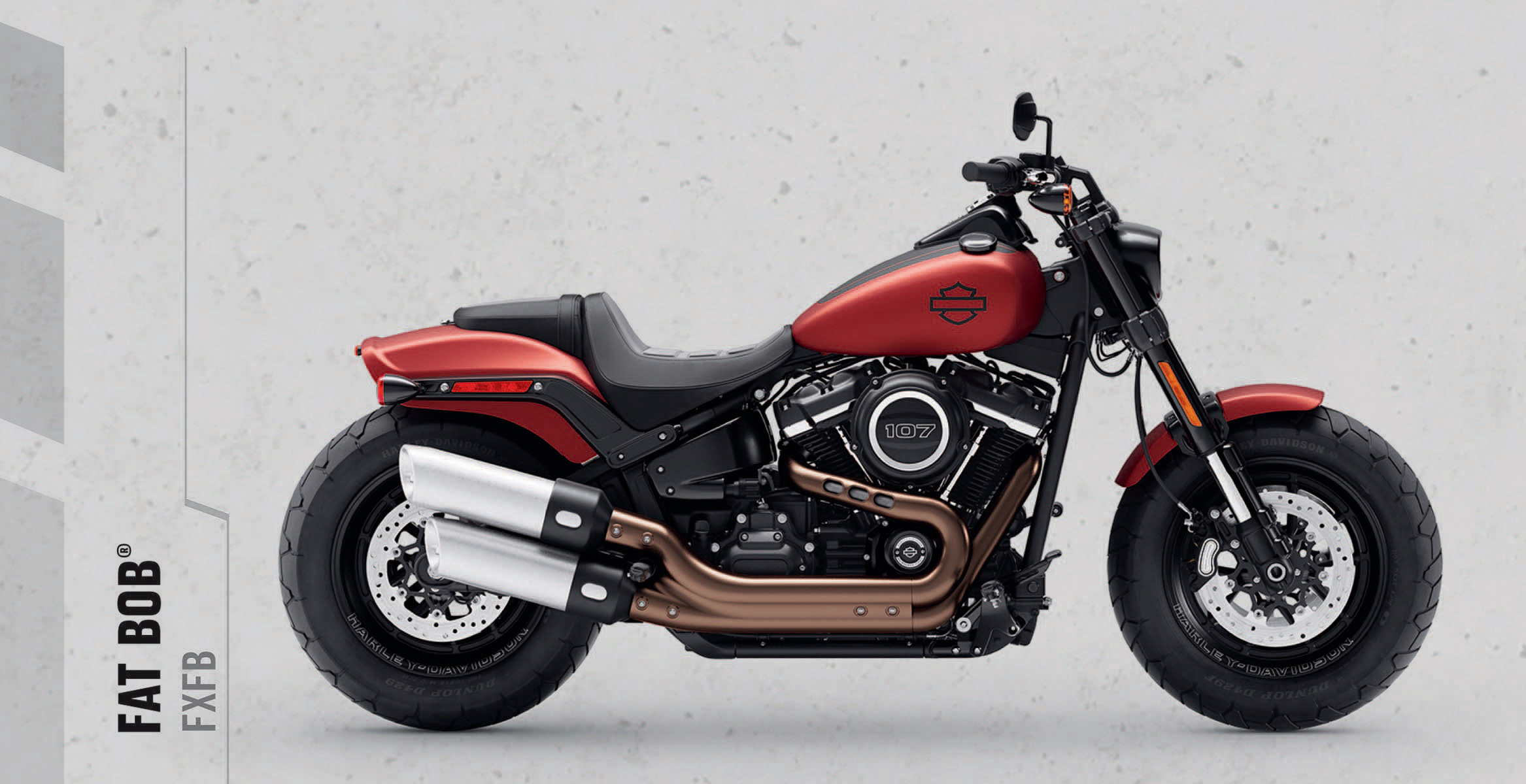 Fat Bob® 114   The Fat Bob® motorcycle features aggressive, unapologetic styling, mind-blowing performance and handling, premium finishes, and the massive torque of the Milwaukee-Eight® engine.