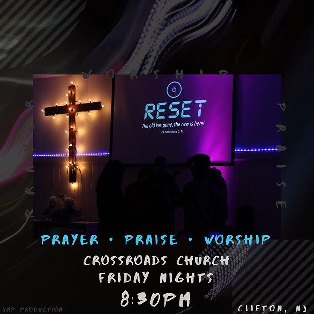 PRAYER • PRAISE • WORSHIP | COME JOIN US AND INVITE A FRIEND | CROSSROADS CHURCH - 8:30PM ————————————————— #crossroadschurch #cliftonnj #reset #prayer #praisethelord #worship #GOD