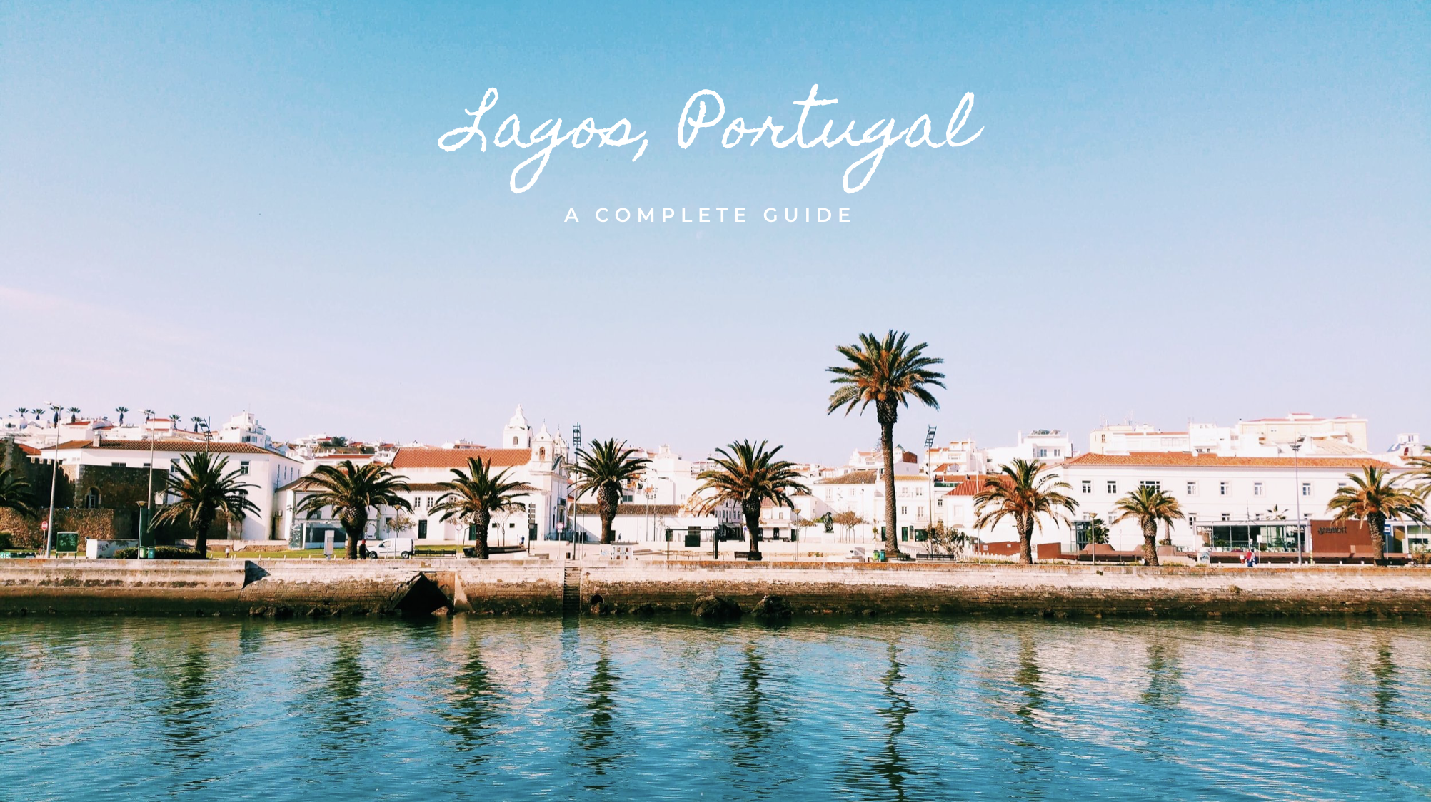 Lagos, Portugal. A complete travel guide | Soi 55 Travels