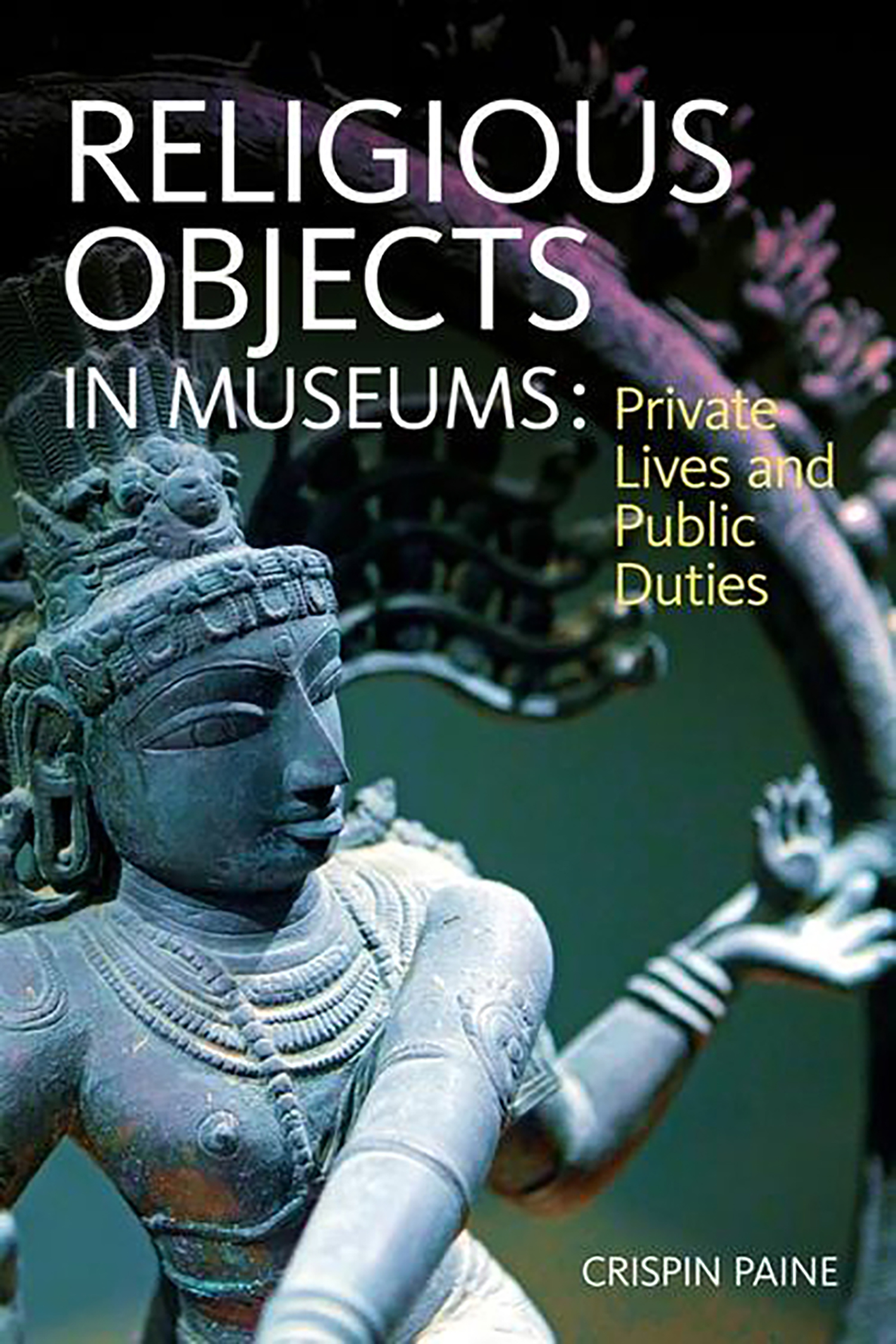 Figure 7: Book cover for  Religious Objects in Museums: Private Lives and Public Duties.