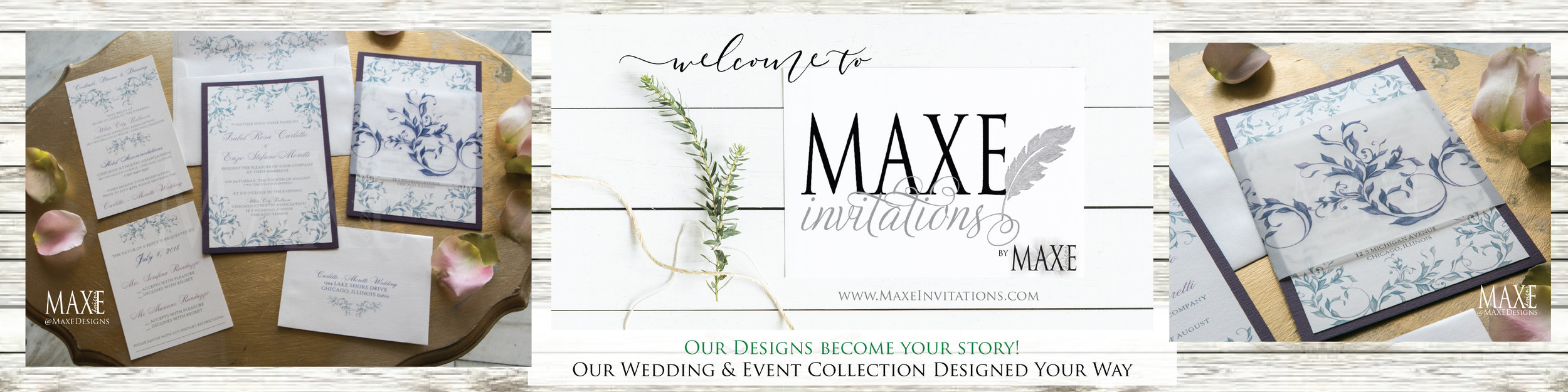 MAXE Invitation Designs are created to reflect you & your story! Call or email me today and let's get started on your amazing custom stationery designs!