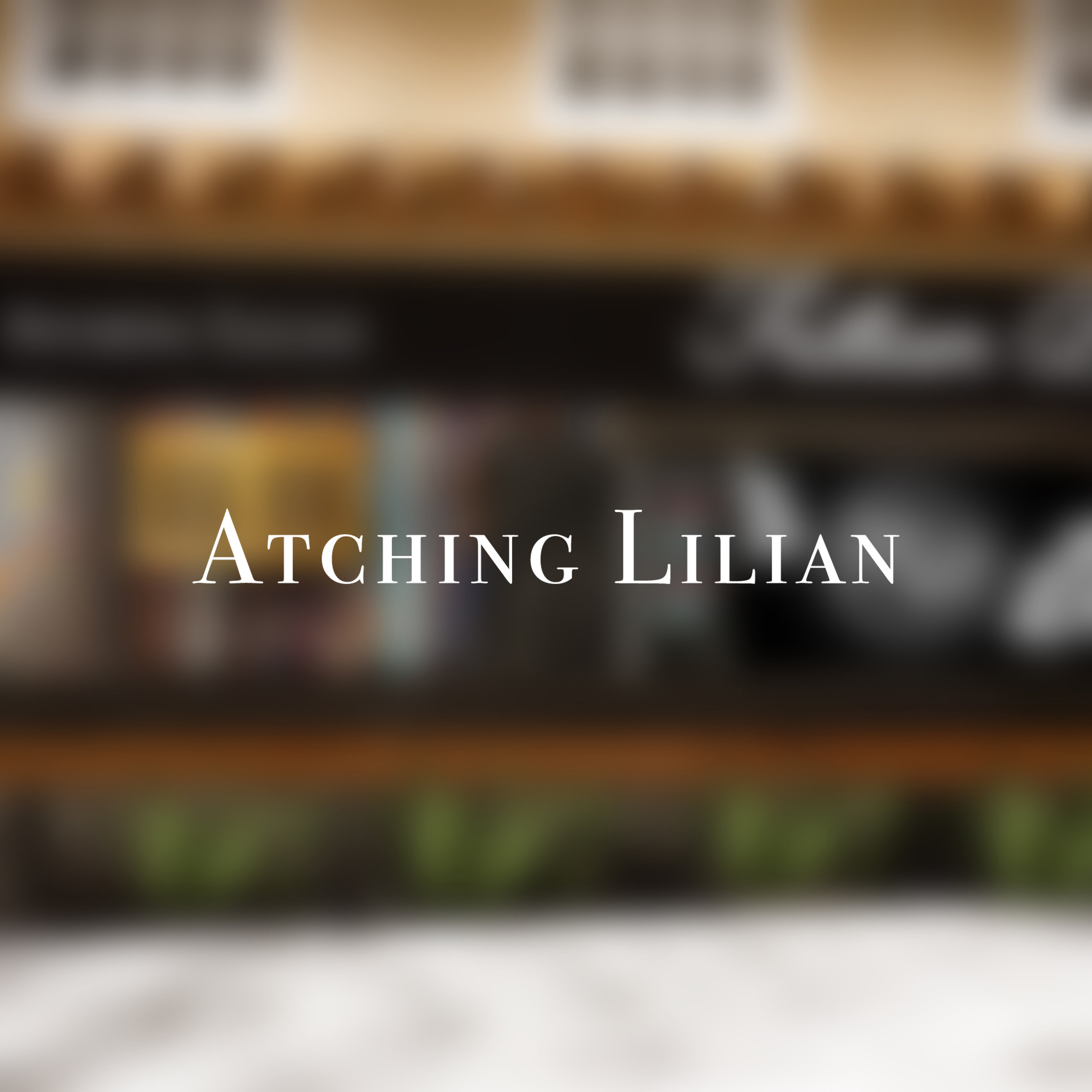 ATCHING LILLIAN.jpg