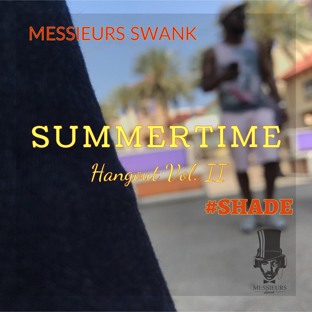 Summertime Hangout Vol. II: #SHADE - Dance Rap Pop R&B Mixed by ClaySticky