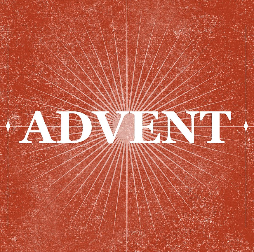 ADVENT 2015   DEC 7 - DEC 28