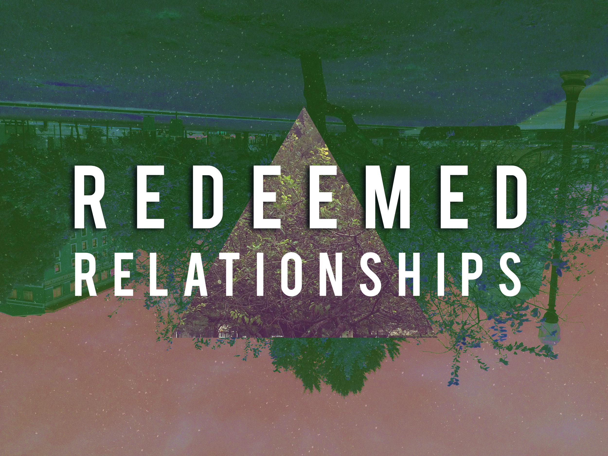 REDEEMED RELATIONSHIPS   JAN 29 - FEB 19