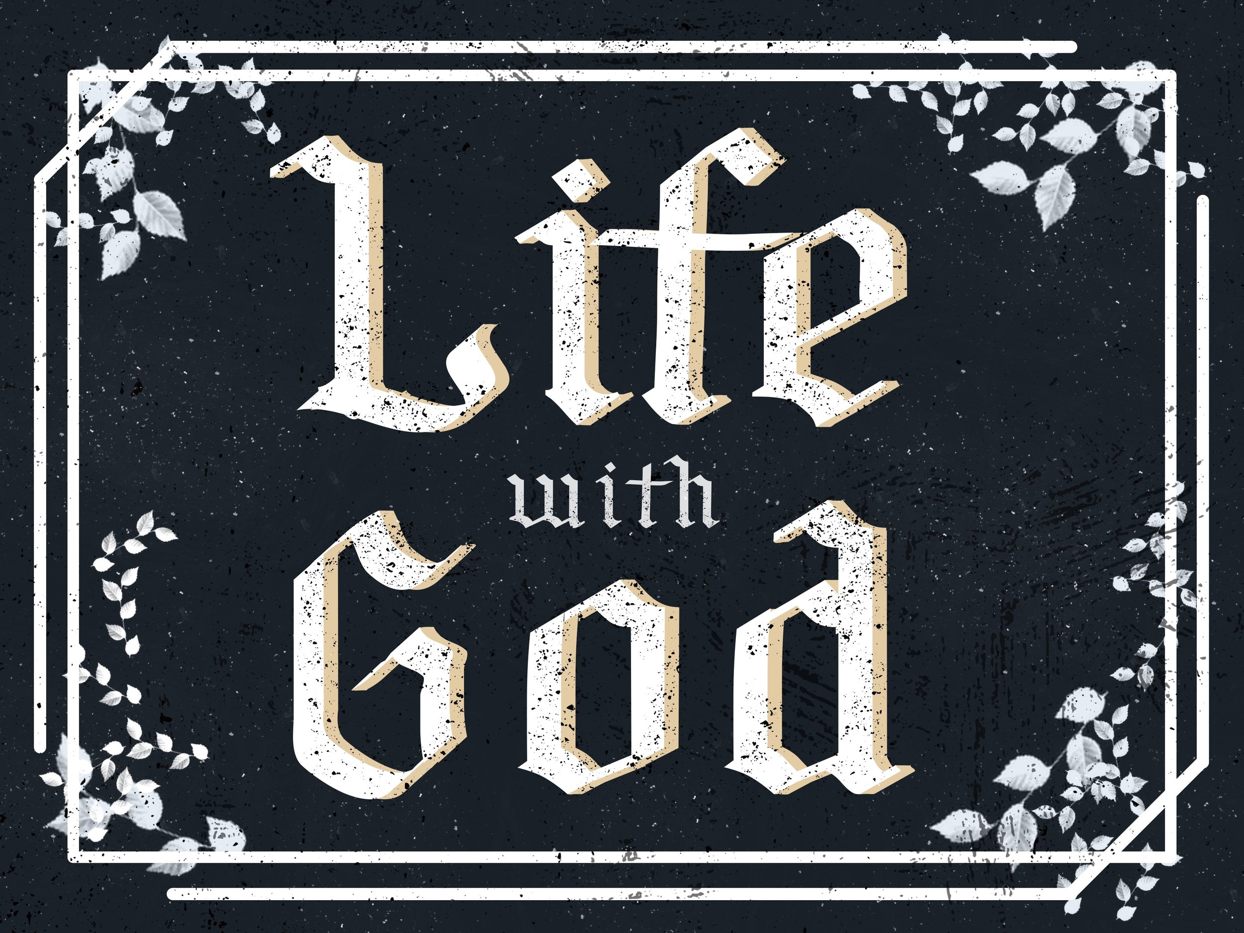 LIFE WITH GOD   FEB 26 - APR 2