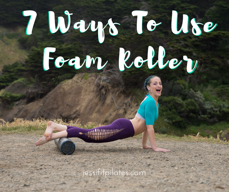 ways to use the foam roller jessi fit