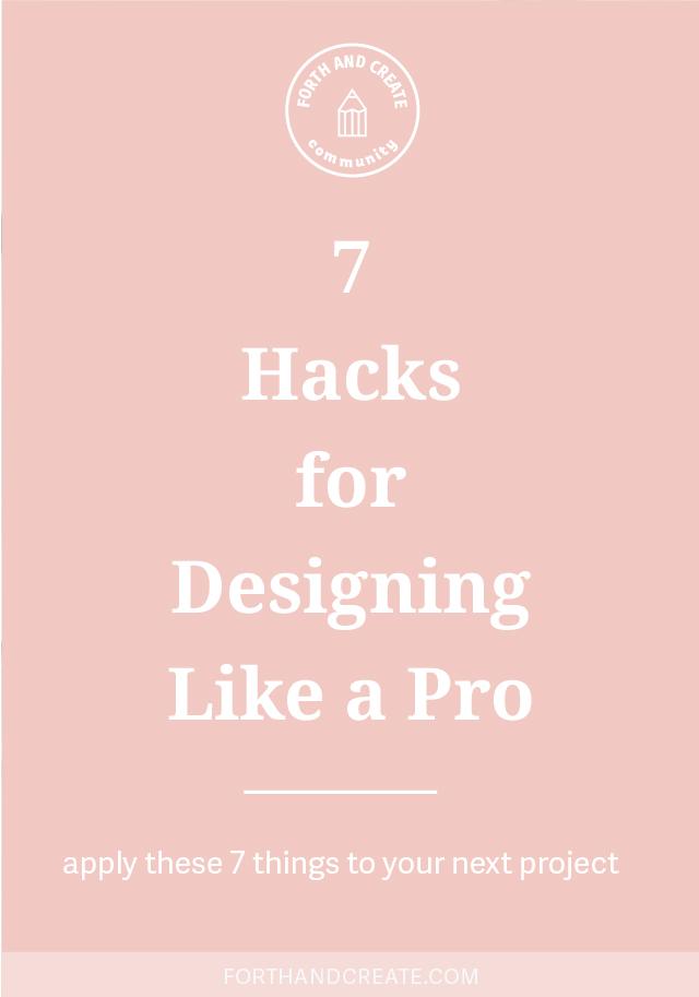 7 Hacks for Designing Like a Pro