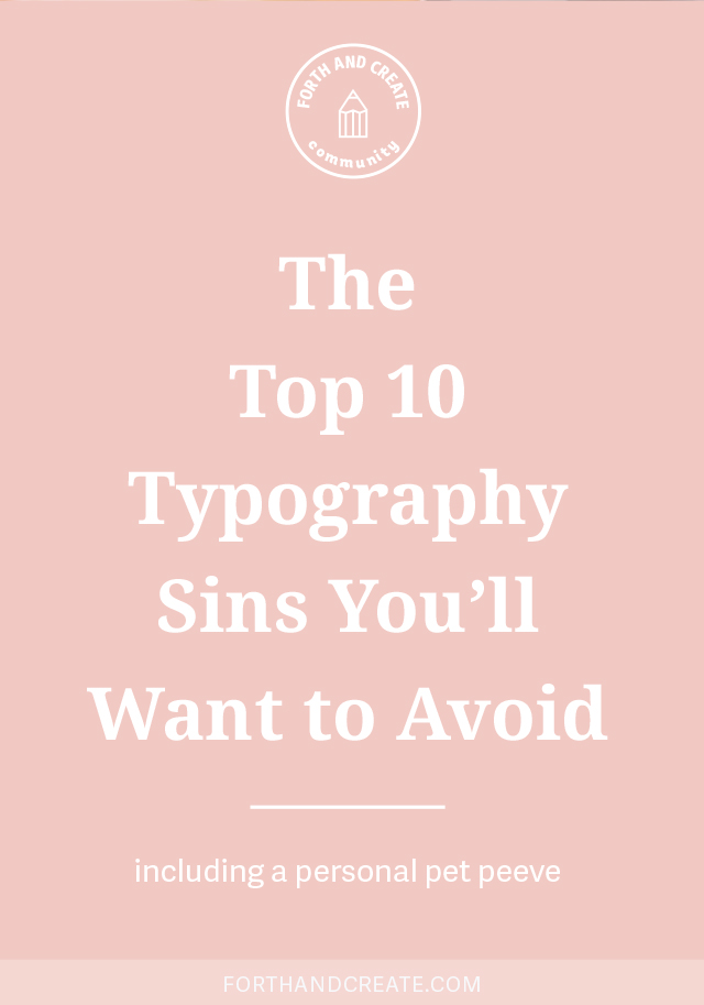 The top 10 typography sins you'll want to avoid.