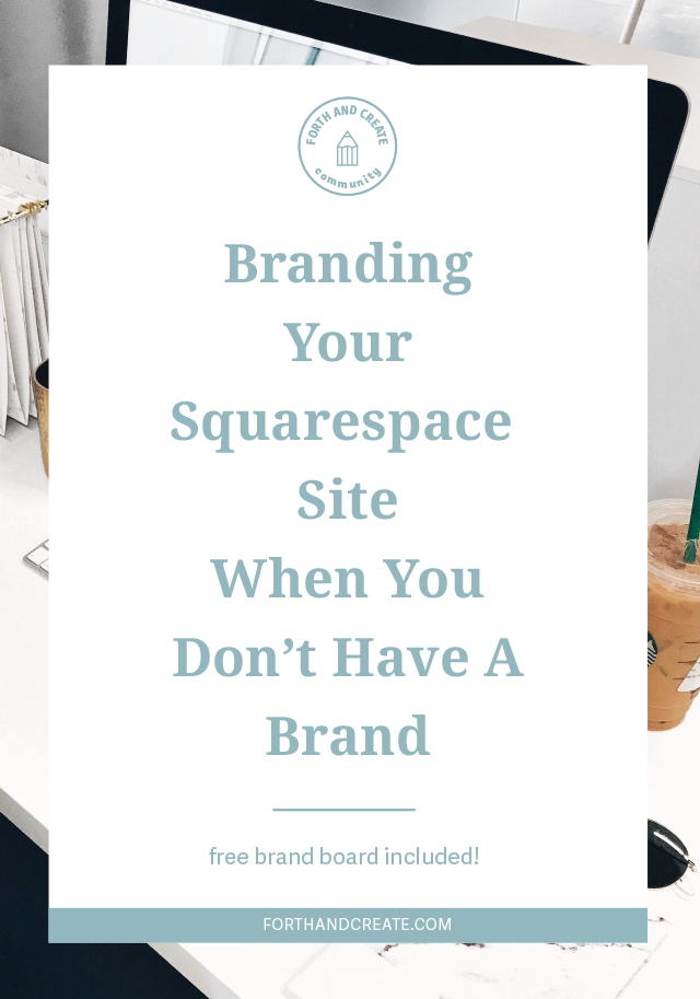 Branding Your Squarespace Website When You Don't Have A Brand. Squarespace, Branding, Logo
