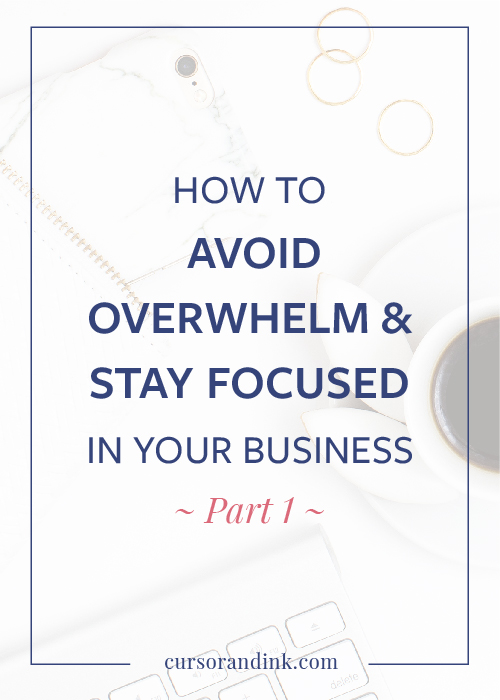 How to avoid overwhelm and stay focused in your business. Tips for goal setting, saying no, and being more productive as a blogger and creative entrepreneur or business owner. #productivity #creativeentrepreneur #goalsetting #focus #goals