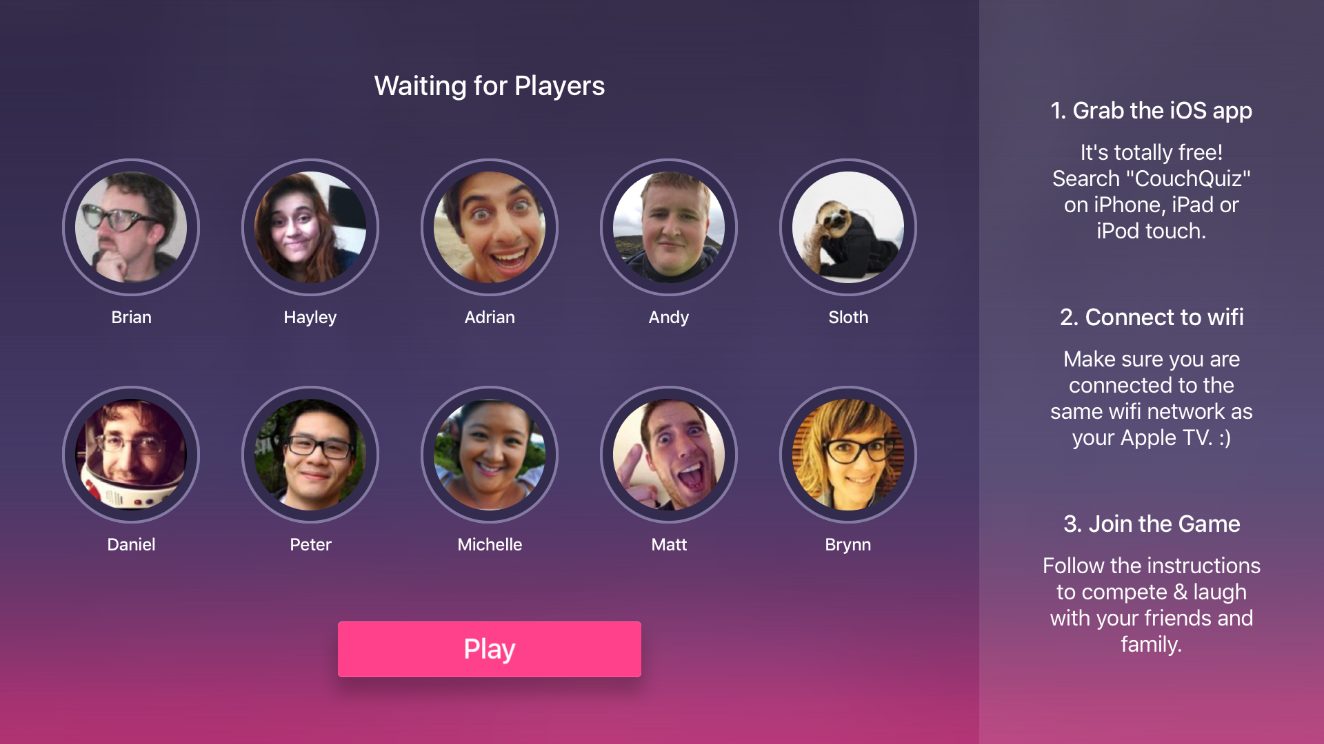 Connect 10 players to your Apple TV using our CouchQuiz Companion app.