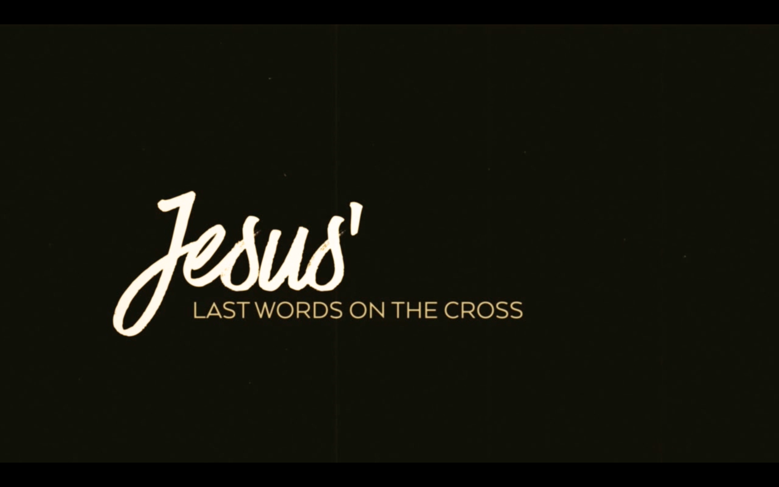 jesus-last-words-title.png