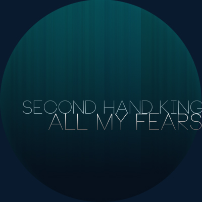 All My Fears (Full Length)   The first full length Second Hand King project ever.