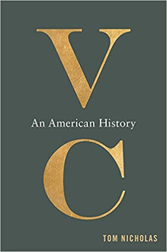 Nicholas, Tom (2019),  VC: An American History , Harvard University Press.