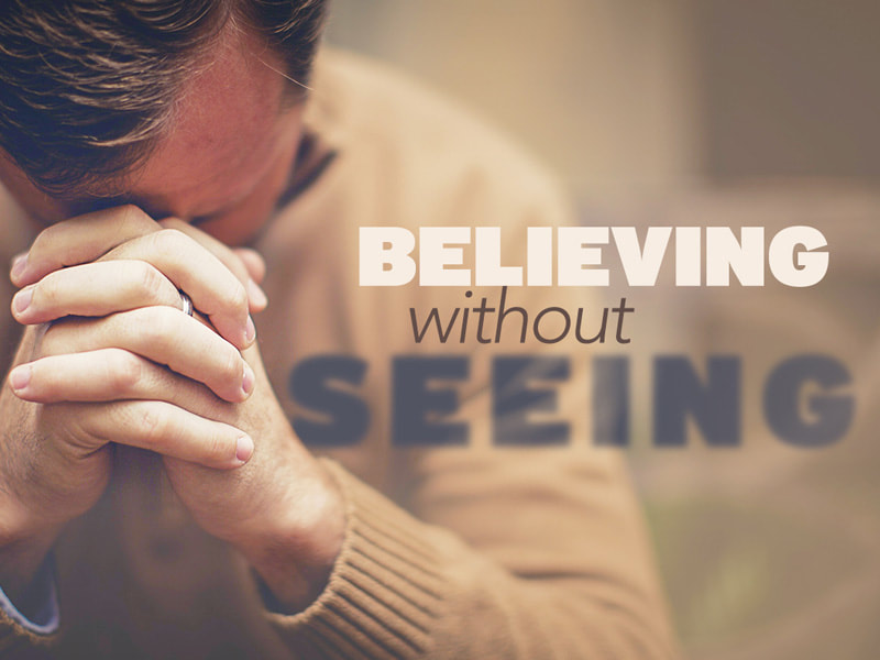 Believing without Seeing.JPG