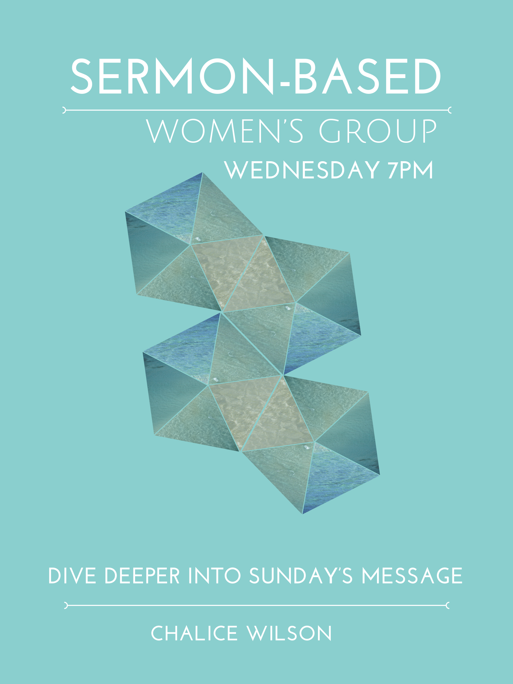 Women's Sermon-based Group - Join other women each week to dive deeper into Sunday's message. Learn what others are doing in their faith journey. Learn best practices from those in different seasons of life. This group meets each Wednesday 7:00PM HOME GroupChalice Wilson
