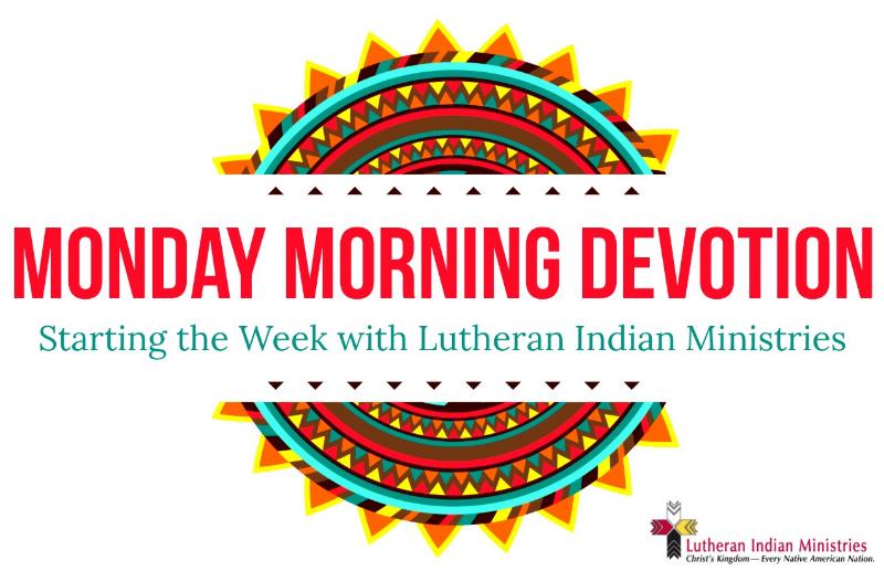 lutheran indian ministries monday devotion