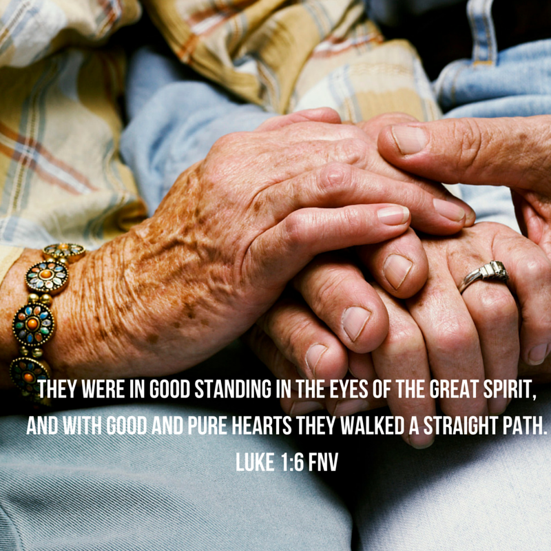 They were in good standing in the eyes of the Great Spirit, and with good and pure hearts they walked a straight path. Luke 1-6 FNV.png