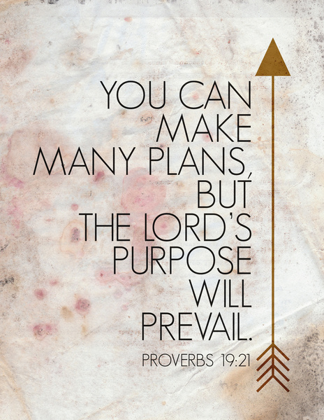 proverbs 19:21 Lord's purpose will prevail