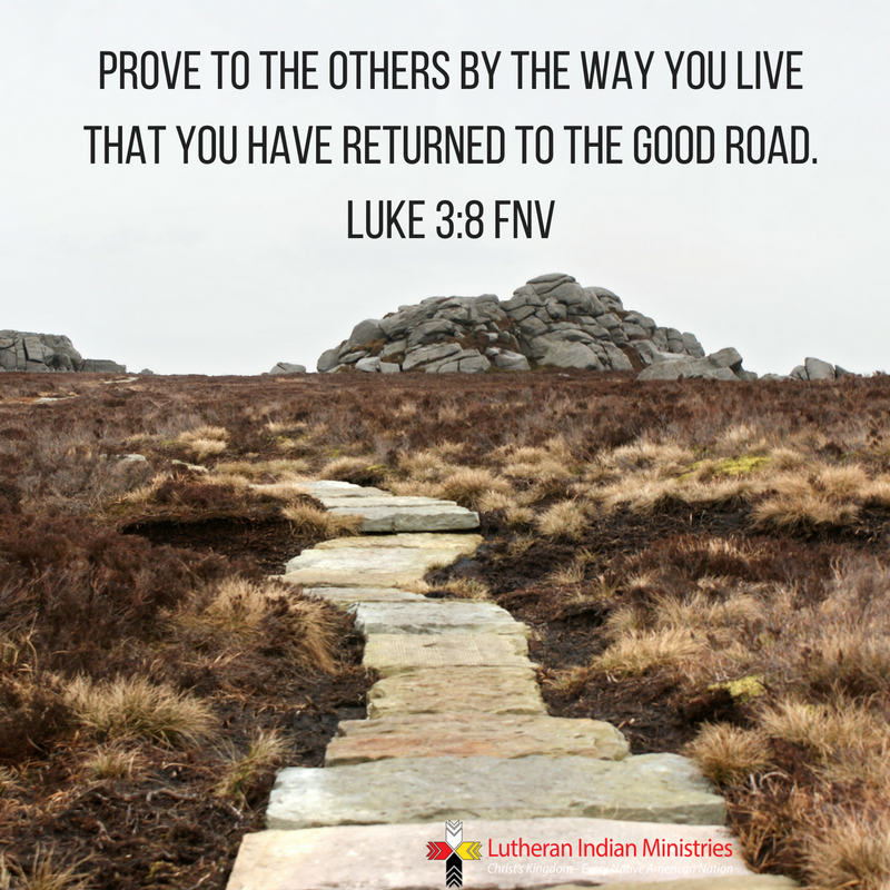 prove to others by the way you live Luke 3:8 fnv