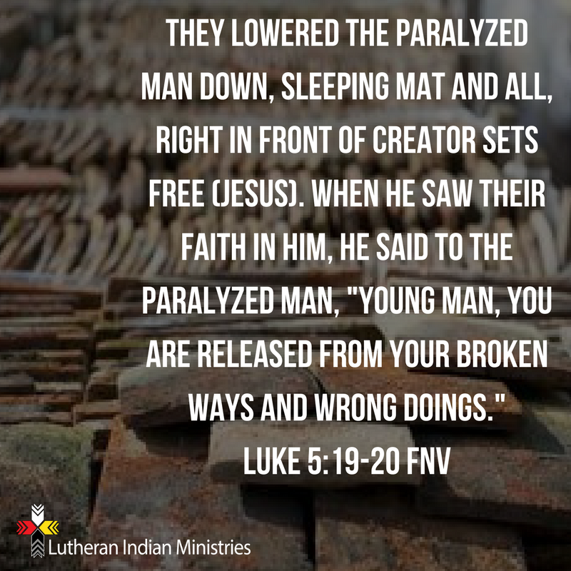 lowered the paralyzed man through the roof luke 5:19 fnv lutheran indian ministries