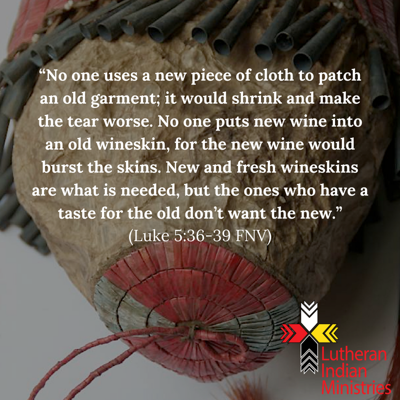 no one uses an old wine skin for new wine luke 5:35 fnv lutheran indian ministries