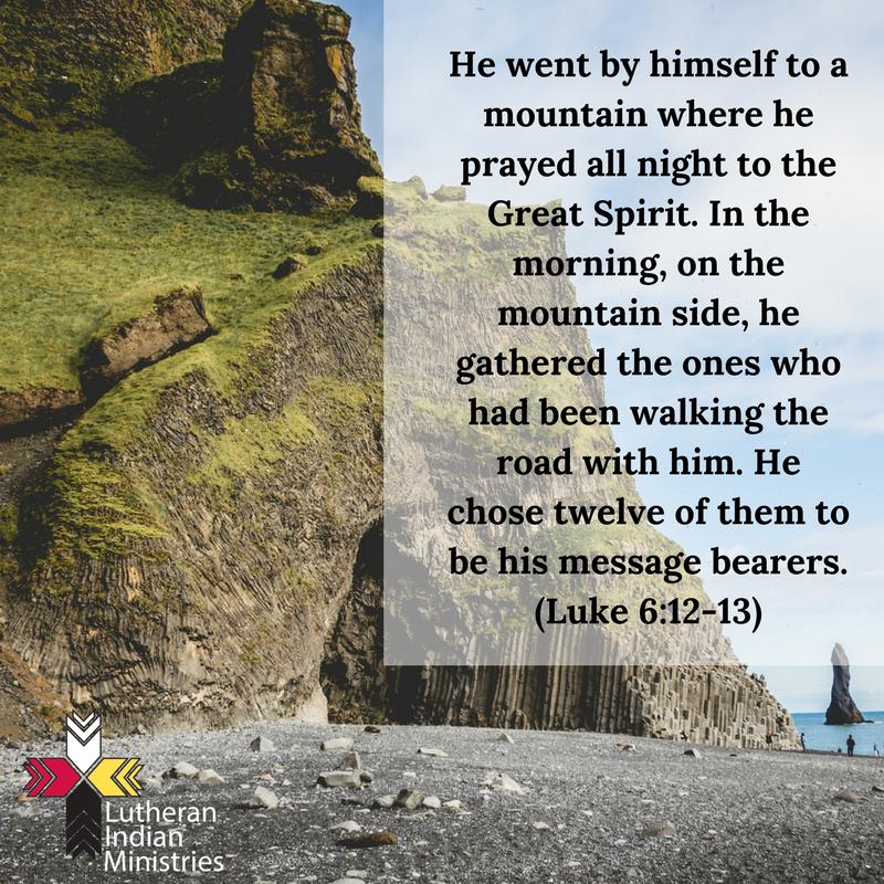 jesus prays all night before picking the apostles luke 6:12-13 fnv lutheran indian ministries