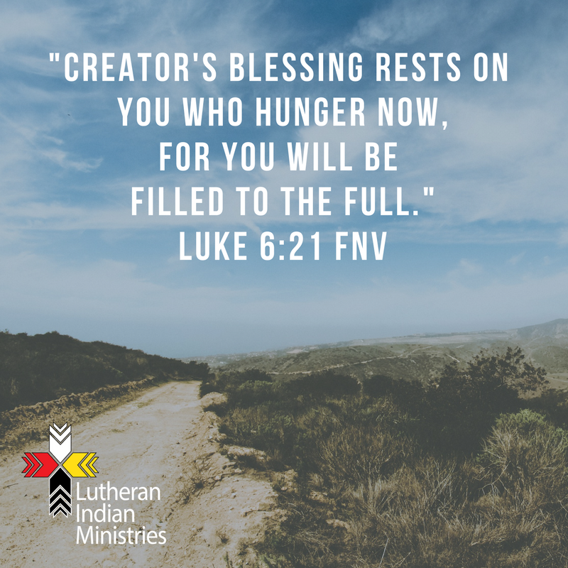 -Creator's blessing rests on you who are poor and in need; the Good Road is yours to walk.-Luke 6-20 FNV (2).png