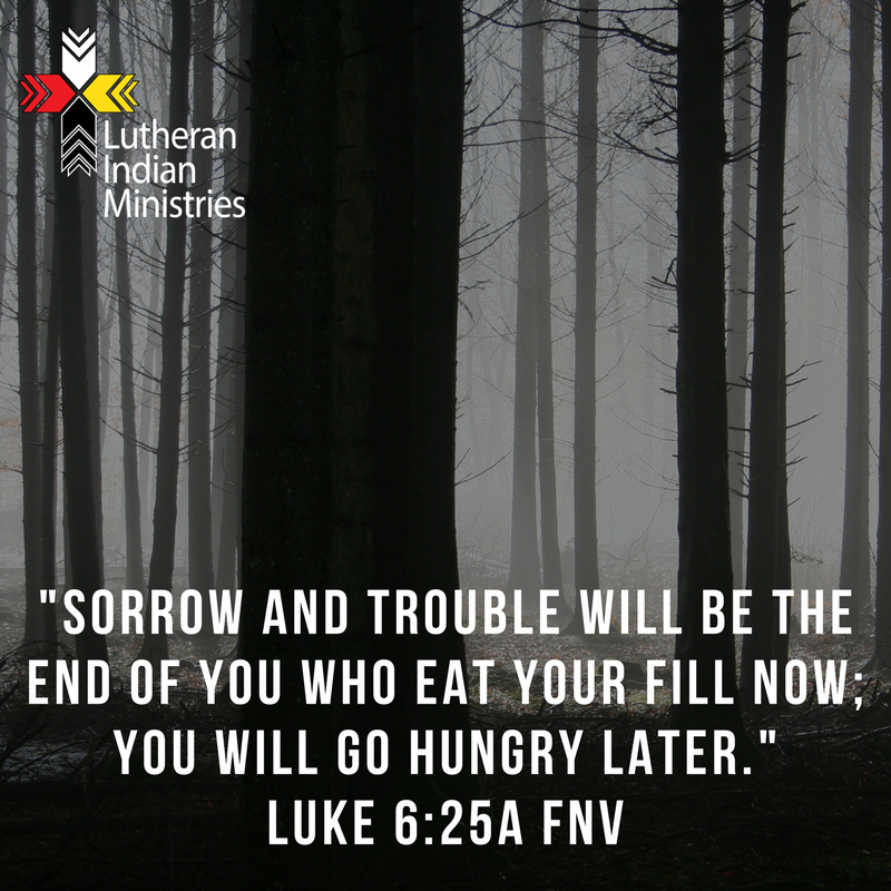 woe to the full luke 6:25a fnv lutheran indian ministries