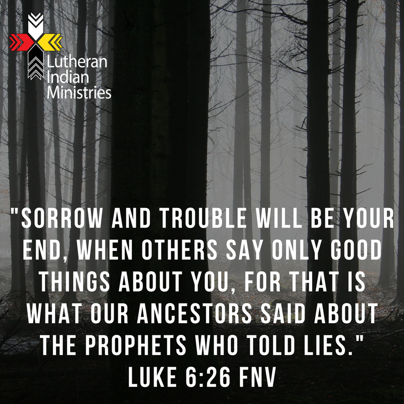 woe to those who are well liked luke 6:26 fnv lutheran indian ministries