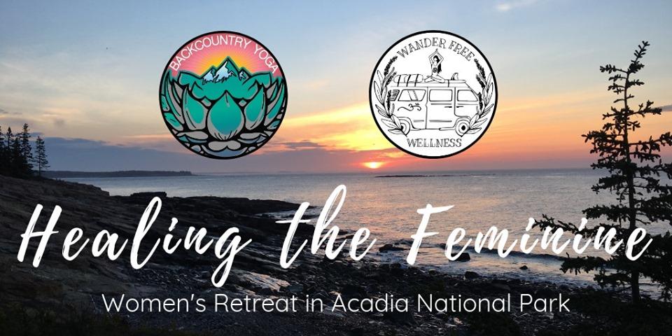 Acadia National Park Women's Retreat Healing the Feminine