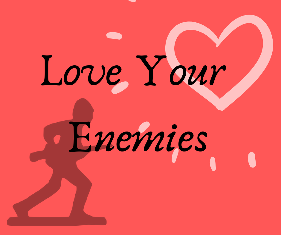 Love Your Enemies.png