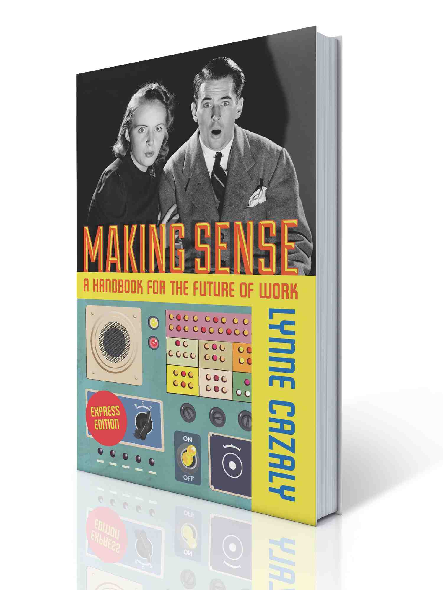 Making Sense: A Handbook for the Future of Work
