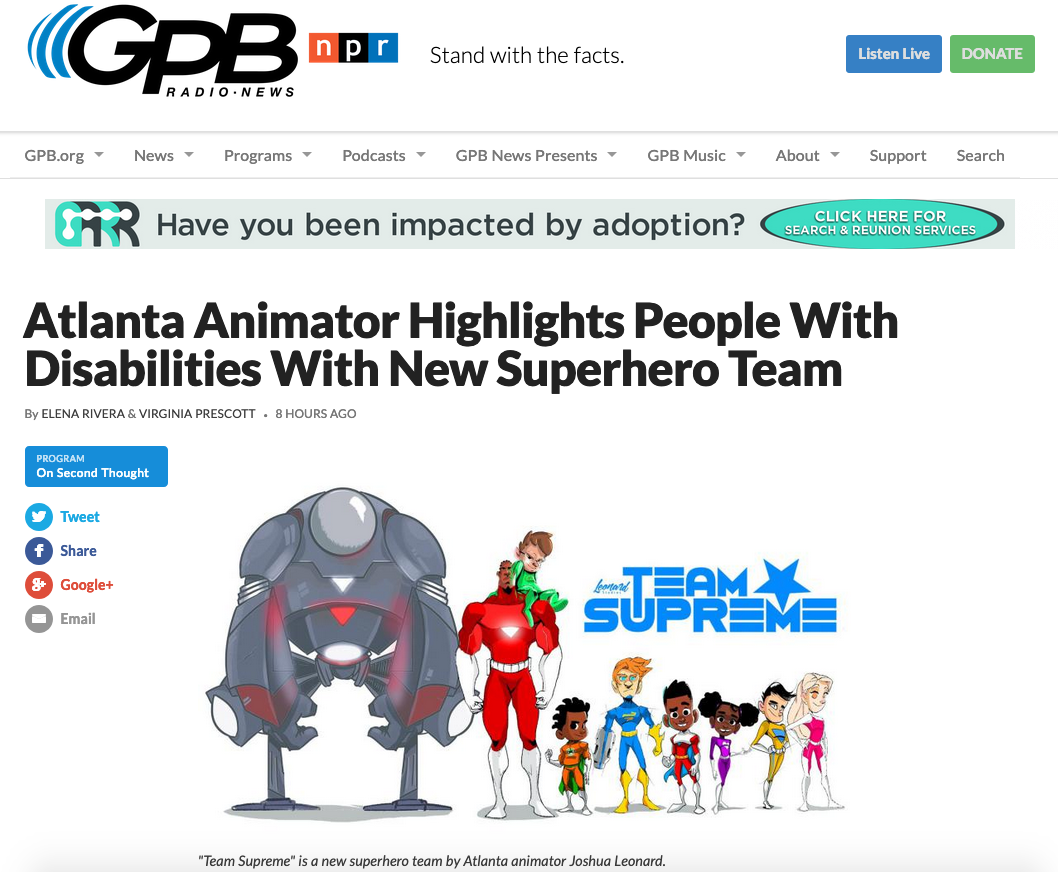 Georgia Public Broadcasting - https://www.gpbnews.org/post/atlanta-animator-highlights-people-disabilities-new-superhero-team?fbclid=IwAR0LMNiIZx-2bf_sym_dfJdSiqOZ8gNPBWkFUAAlCxToBQvdbqSpYWxVbNI