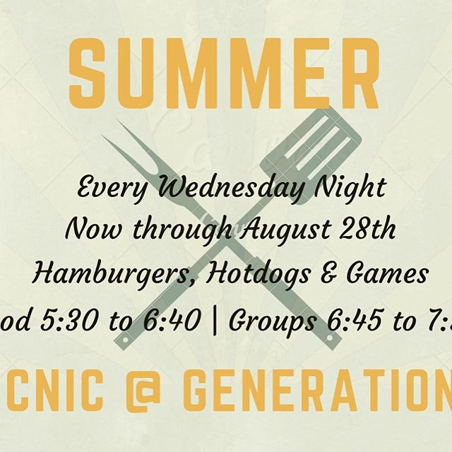 The last two weeks have been awesome! Join us next Wednesday and every Wednesday through the summer for Summer Picnic @Generations Church. Hamburgers, hotdogs and great friends!