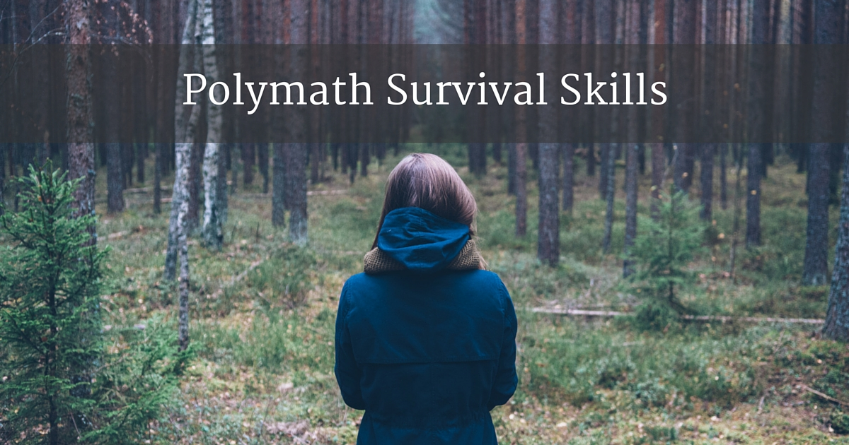 Polymath Survival Skills