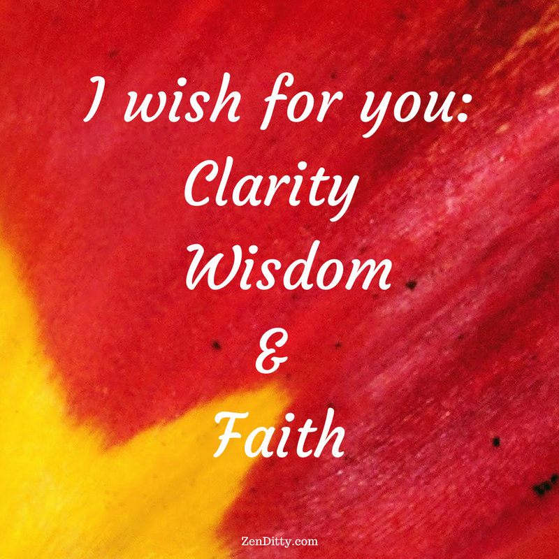 I wish for you the clarity to know your heart's desires and the wisdom to have patience and faith to have trust in the journey..png