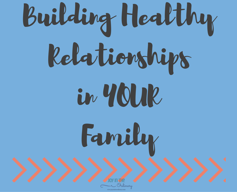 building a healthy relationship with your child