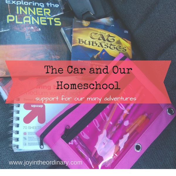 our car plays a big role in our homeschool