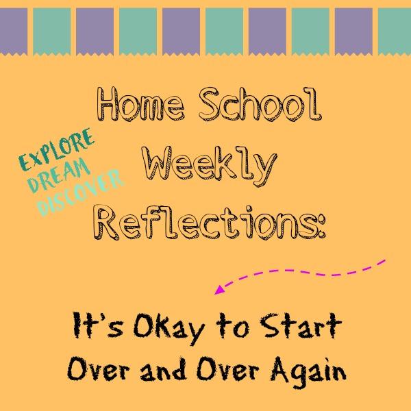 It's okay to start over in your homeschool