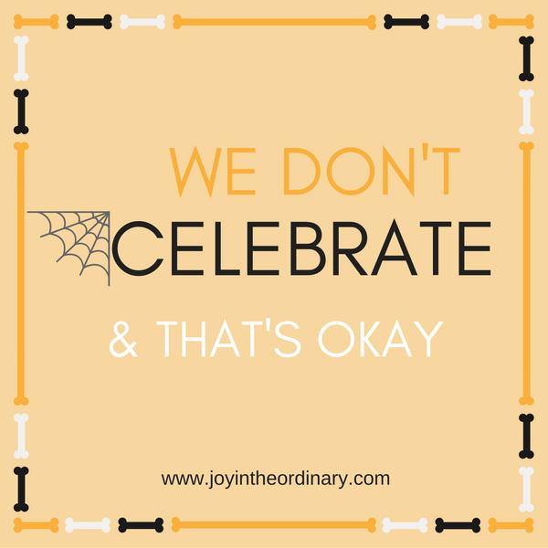 We don't celebrate Halloween