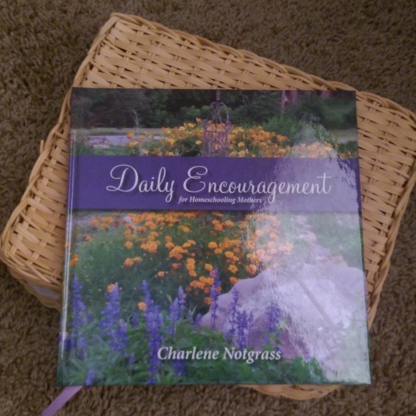 Daily Encouragement for Homeschooling Mothers by Charlene Notgrass