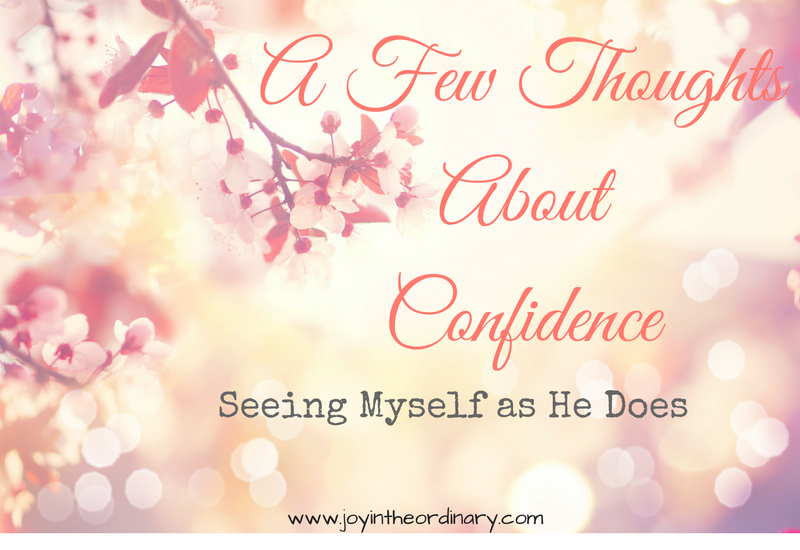 Inspiration for Women, Thoughts about Confidence, Believing in Yourself