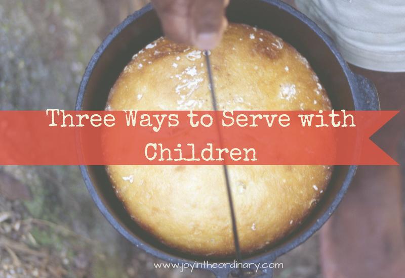 Three simple ways to serve with children