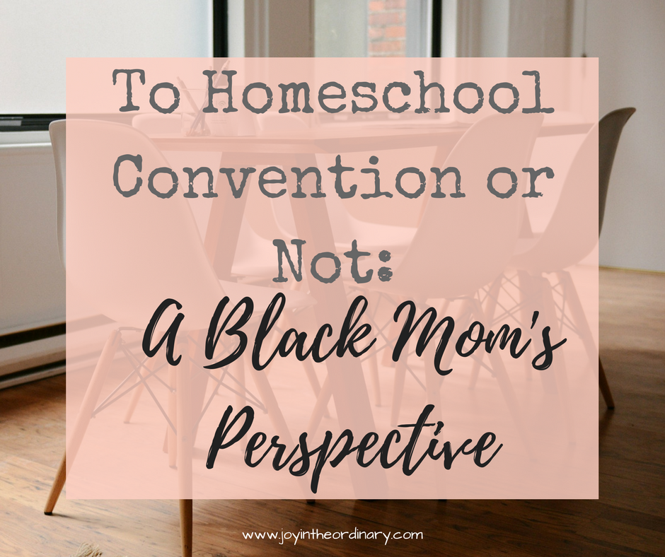 To Homeschool Convention or Not: A Black Mom's Perspective